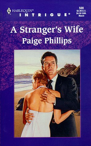 A Stranger's Wife (Harlequin Intrigue Series), Paige Phillips