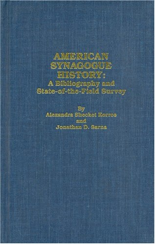 American Synagogue History: Bibliography and State-of-the-Field ...