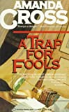 A Trap for Fools (Kate Fansler Novels) (034535947X) by Cross, Amanda