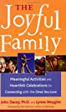 img - for The Joyful Family: Meaningful Activities and Heartfelt Celebrations for Connecting With the Ones You Love book / textbook / text book