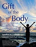 img - for Gift of the Body: A Multi-dimensional Guide to Energy Anatomy, Grounded Spirituality and Living Through the Heart book / textbook / text book