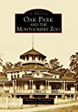 img - for Oak Park and the Montgomery Zoo (Images of America: Alabama) Paperback November 26, 2007 book / textbook / text book