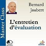 L'entretien d'évaluation (Master Class)   Bernard Jaubert