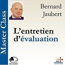 L'entretien d'évaluation (Master Class) | Livre audio Auteur(s) : Bernard Jaubert Narrateur(s) : Bernard Jaubert