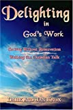 img - for Delighting in God's Work book / textbook / text book