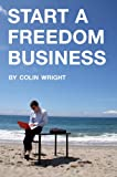 img - for Start a Freedom Business book / textbook / text book
