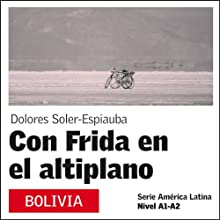 Con Frida en el Altiplano [With Frida on the Plateau]: América Latina Audiobook by Dolores Soler-Espiauba Narrated by Isabel Granado