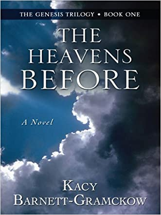The Heavens Before (The Genesis Trilogy, Book One)