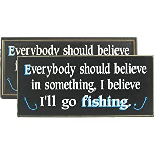 Handcrafted Wooden Sign - I Believe I'll Go Fishing