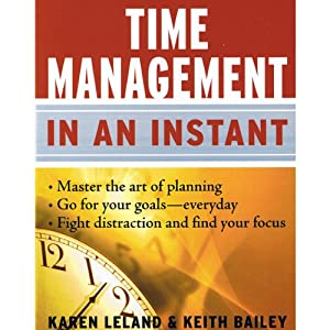 Time Management in an Instant | [Karen Leland, Keith Bailey]