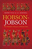 Hobson-Jobson: The Definitive Glossary of British India (0199601135) by Yule, Henry