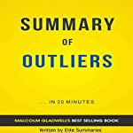 Outliers: by Malcolm Gladwell | Summary & Analysis |  Elite Summaries