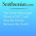 The Great Mississippi Flood of 1927 Laid Bare the Divide Between the North and the South | Susan Scott Parrish