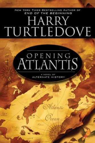 Opening Atlantis, Harry Turtledove