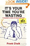 It's Your Time You're Wasting: A Teac...