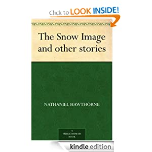 The Snow Image and other stories Nathaniel Hawthorne