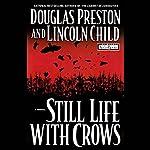 Still Life with Crows | Douglas Preston,Lincoln Child