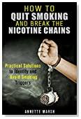 How to Quit Smoking and Break the Nicotine Chains: Practical Solutions to Identify and Avoid Smoking Triggers (Nicotine Addiction)