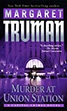 Murder at Union Station: A Capital Crimes Novel
