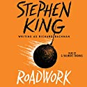 Roadwork Audiobook by Stephen King Narrated by G. Valmont Thomas