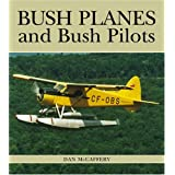 Bush Planes and Bush Pilotsby Dan McCaffery