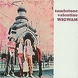Tombstone Valentine by Wigwam (2007-07-27)