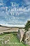 The Pilgrims' Way: Fact and Fiction of an Ancient Trackway