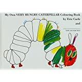 My Own Very Hungry Caterpillar Colouring Book (The Very Hungry Caterpillar)