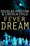 Fever Dream (Agent Pendergast) (140911788X) by Preston, Douglas J.