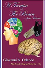 A Treatise on the Brain (High School, Colleges and Universities)
