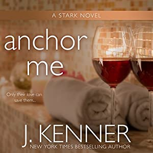 Anchor Me Audiobook by J. Kenner Narrated by Sofia Willingham