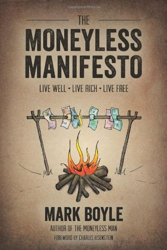 The Moneyless Manifesto: 1