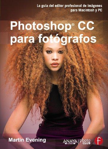 Adobe Photoshop CC para fotógrafos / Adobe Photoshop CC for Photographers (Spanish Edition)