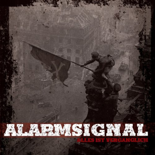 Alles Ist Vergaenglich by Alarmsignal (2013-01-25)