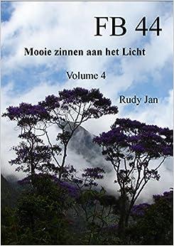 FB 44: Mooie zinen aan in het Licht (Dutch Edition), RUDYJAN, RODOLFO