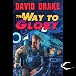 The Way to Glory: RCN Series, Book 4 (       UNABRIDGED) by David Drake Narrated by Victor Bevine