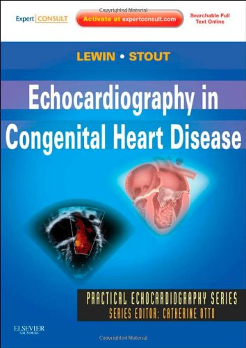 Echocardiography in Congenital Heart Disease: Expert Consult: Online and Print, 1e (Practical Echocardiography)