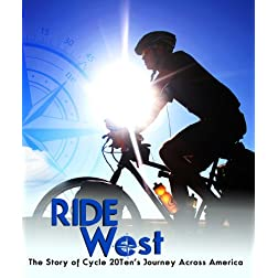 Ride West: The Story of Cycle 20Ten's Journey Across America [Blu-ray]