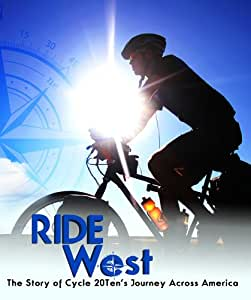 Ride West: The Story of Cycle20Ten's Journey Across America
