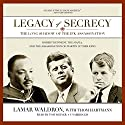 Legacy of Secrecy: The Long Shadow of the JFK Assassination (       UNABRIDGED) by Lamar Waldron Narrated by Tom Weiner