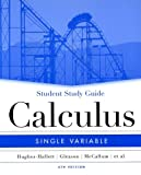 Student Study Guide to accompany Calculus: Single Variable, 4th Edition