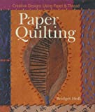 Paper Quilting: Creative Designs Using Paper & Thread (1402708114) by Bridget Hoff