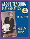 About Teaching Mathematics: A K-8 Resource 2nd Edition