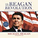 The New Reagan Revolution: How Ronald Reagan's Principles Can Restore America's Greatness (       UNABRIDGED) by Michael Reagan, Jim Denney, Newt Gingrich Narrated by Mike Chamberlain