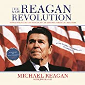 The New Reagan Revolution: How Ronald Reagans Principles Can Restore Americas Greatness | [Michael Reagan, Jim Denney, Newt Gingrich]