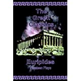 The Greek Classics: Euripides - Nineteen Plays ~ Euripides
