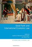 img - for Good Faith and International Economic Law (International Economic Law Series) book / textbook / text book