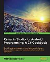 Xamarin Studio for Android Programming: A C# Cookbook Front Cover