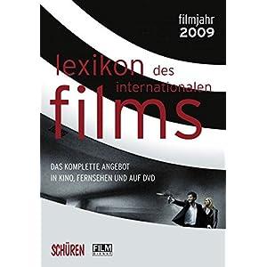 Lexikon des internationalen Films - Filmjahr 2009: Das komplette Angebot im Kino, Fernsehen und auf