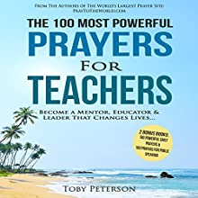 The 100 Most Powerful Prayers for Teachers Audiobook by Toby Peterson Narrated by Denese Steele, John Gabriel